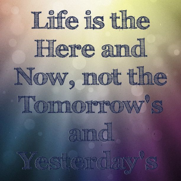 Live For Today Quotes. QuotesGram