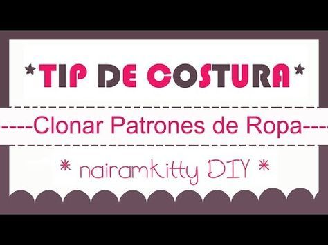 COMO CLONAR ROPA O SACAR EL PATRON DE UNA PRENDA HOW TO CLONE YOUR CLOTHES - YouTube
