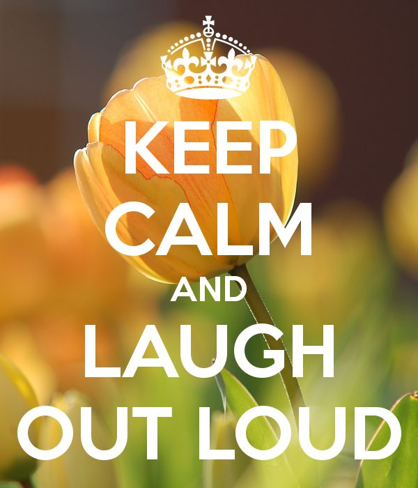 Attractive KEEP CALM AND Laugh Out Loud. Another Original Poster Design Created With  The Keep Calm O Matic. Buy This Design Or Create Your Own Original Keep Calm  ...