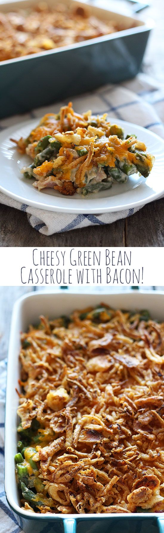 The BEST green bean casserole! Cheese + bacon = best Thanksgiving side dish ever!