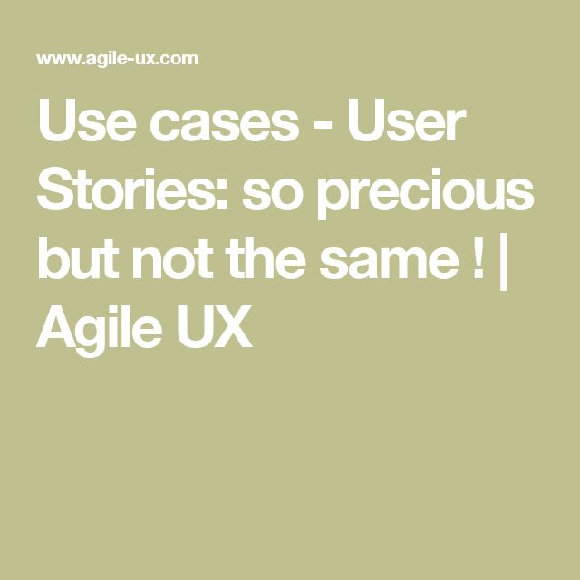 Use cases - User Stories: so precious but not the same ! | Agile UX