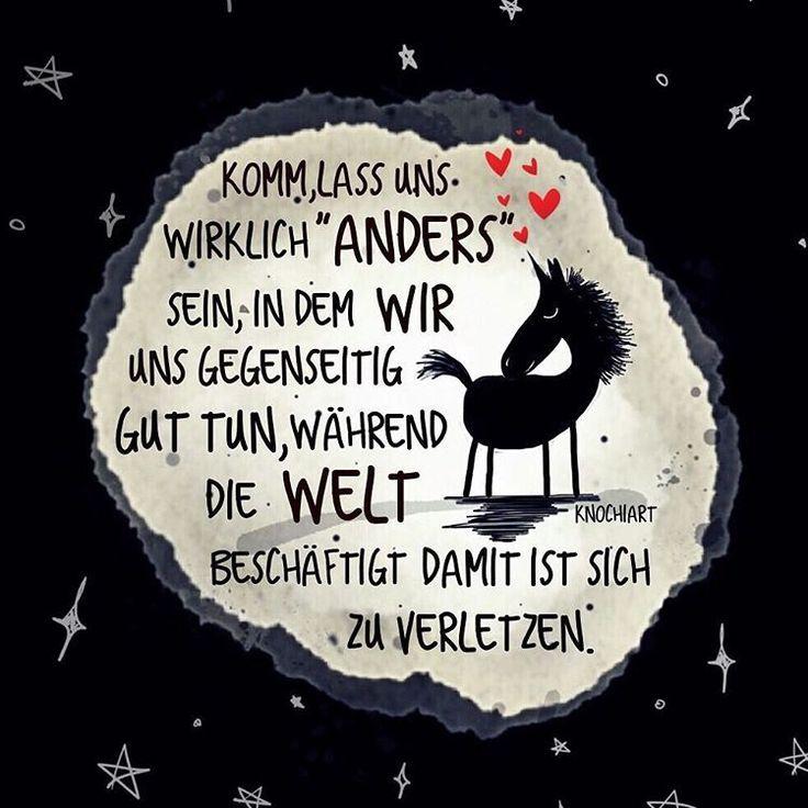 """❤️ Komm,lass uns wirklich """" #Anders """" sein,in dem #WIR uns #gegenseitig GUT TUN,während die #Welt beschäftigt damit ist sich zu #verletzen.  In der heutigen Zeit ist es etwas großartiges jemanden zu..."""