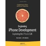 Beginning iPhone Development: Exploring the iPhone SDK (Paperback)By Dave Mark