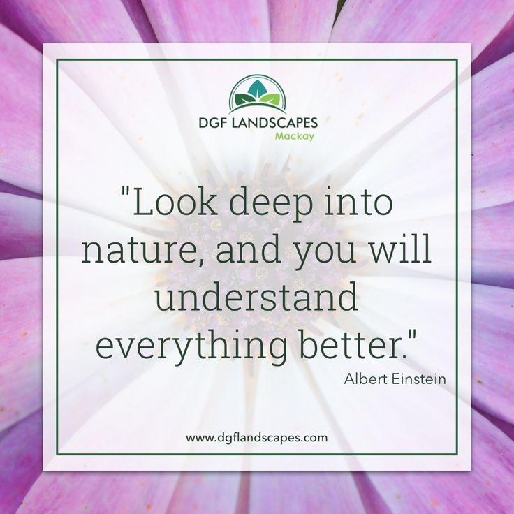 """""""Look deep into nature, and you will understand everything better."""" - Albert Einstein #TuesdayTruth #gardeningquote #alberteinstein"""