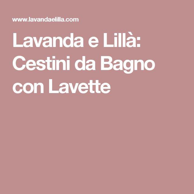 Lavanda e Lillà: Cestini da Bagno con Lavette