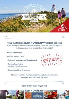 CONTEST! Win an East of Ordinary vacation. Pin your dream getaway to New Brunswick, Canada and a customized trip for 4 could be yours. Enter now: http://www.NBContest.ca?utm_source=pinterest&utm_medium=owned&utm_campaign=tnb%20social