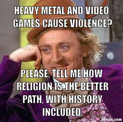 heavy metal memes | Heavy metal and video games cause violence?, Please, tell me how ...