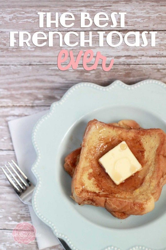 Best French Toast Ever. Seriously. This recipe doesn't disappoint!