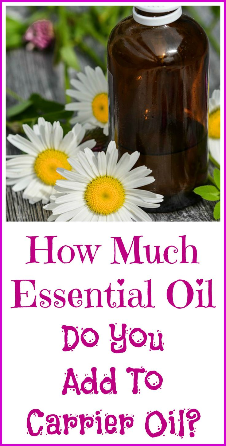 How much essential oil are you supposed to add to a carrier oil?