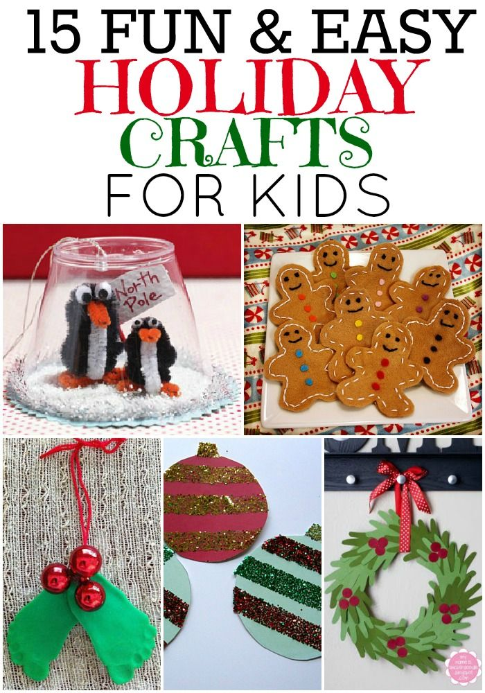 15 Fun and Easy Holiday Crafts That Kids Can Do! Super cute ideas!