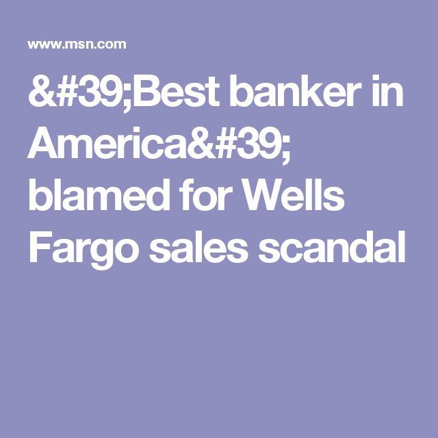 'Best banker in America' blamed for Wells Fargo sales scandal