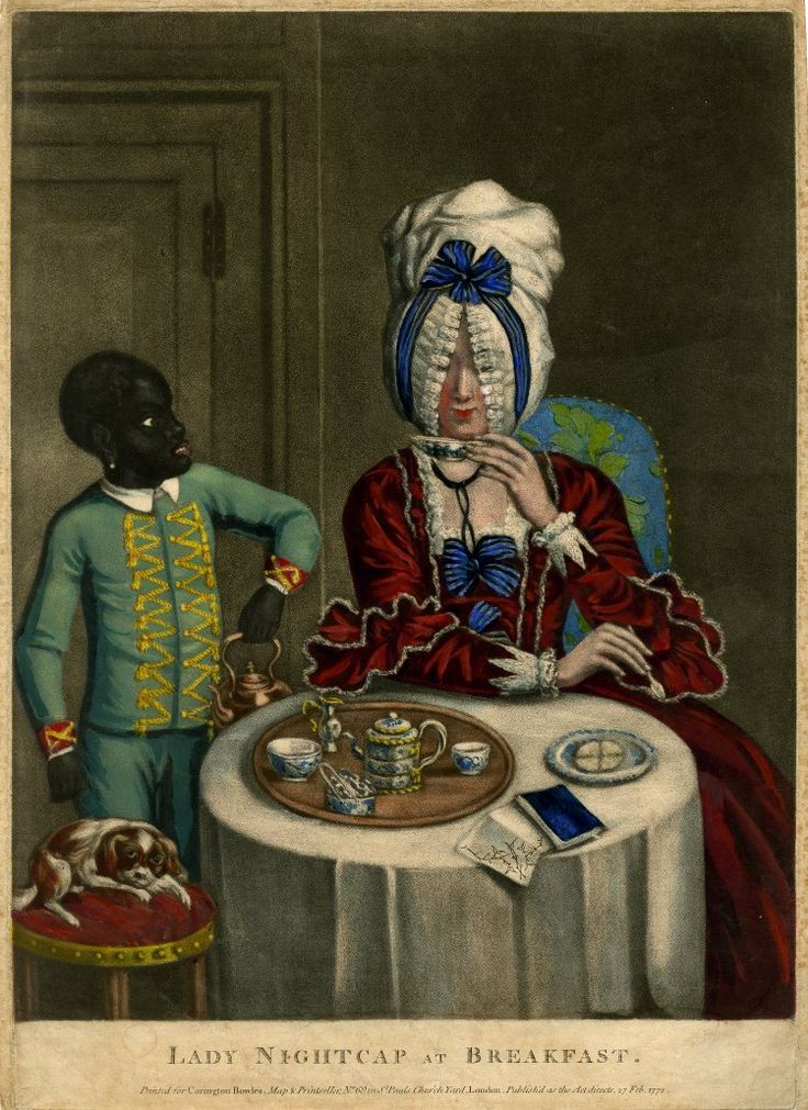 A fashionably-dressed woman in a bonnet with a lace fringe that covers her eyes, taking breakfast at a round table set with a tray of tea things, a biscuit on a plate and a small book; a black page bringing a kettle on the left and a spaniel on a chair by the table.  1772  Hand-coloured mezzotint with some etching. [Long sleeves; variation of Jesuit?]