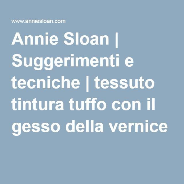 Annie Sloan | Suggerimenti e tecniche | tessuto tintura tuffo con il gesso della vernice