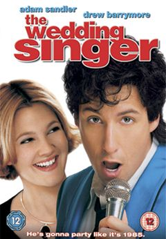 The Wedding Singer- This was pretty good.