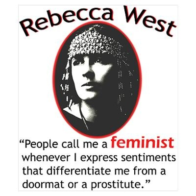 Rebecca West on Feminism Poster