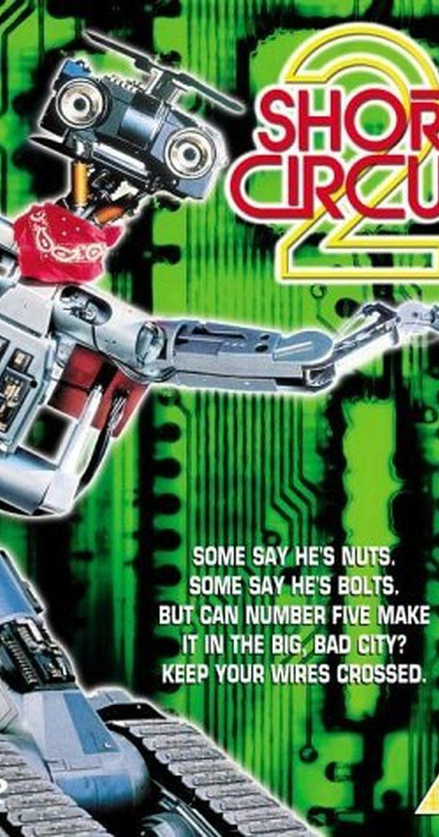 Short Circuit 2 (1988) Directed by Kenneth Johnson.  With Fisher Stevens, Michael McKean, Tim Blaney, Cynthia Gibb. Robot Johnny Five comes to the city and gets manipulated by criminals who want him for their own purposes.