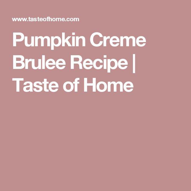 Pumpkin Creme Brulee Recipe | Taste of Home