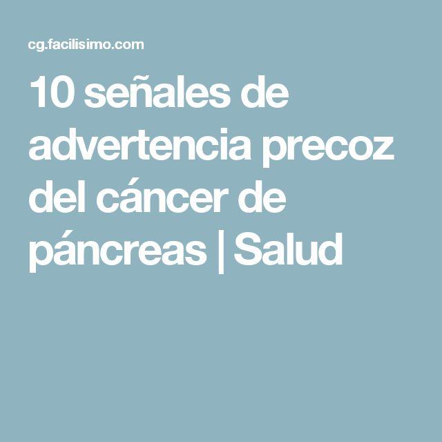 10 señales de advertencia precoz del cáncer de páncreas | Salud