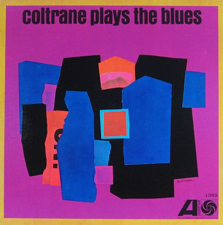 "John Coltrane: Coltrane Plays the Blues album cover. Label: Atlantic 1382. 12"" LP 1962. Design: Marty Norman, Bob Slutzky. http://birkajazz.se/archive/atlantic.htm"