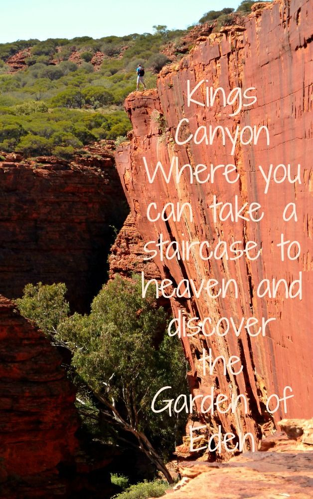 Kings Canyon: where you can take a staircase to heaven and discover the Garden of Eden.