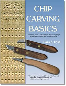 Chip Carving Basics E-Project by Lora Irish