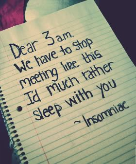 Insomnia - What IS it about 3am that pulls me from my slumber?