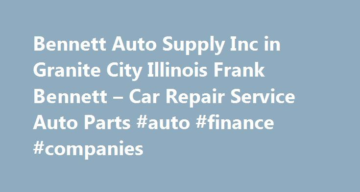 Bennett Auto Supply Inc in Granite City Illinois Frank Bennett – Car Repair Service Auto Parts #auto #finance #companies http://england.remmont.com/bennett-auto-supply-inc-in-granite-city-illinois-frank-bennett-car-repair-service-auto-parts-auto-finance-companies/  #bennett auto supply # Car Repair Service Auto Parts Their phone number is (618)451-9696. Obtaining 59 plate insurance cover is an important aspect of owning a new motor vehicle. A bit of info is provided on what 59 plates are…
