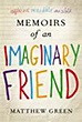 Memoirs Of An Imaginary Friend | Matthew Green