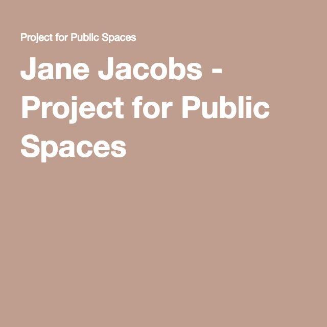Jane Jacobs - Project for Public Spaces