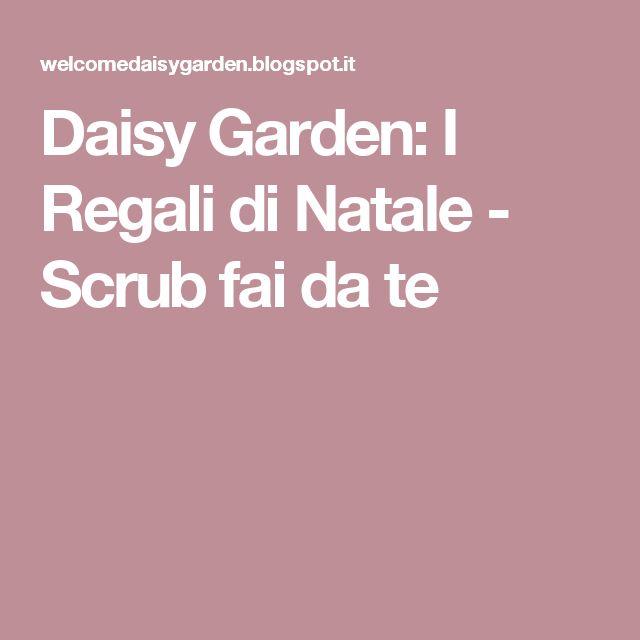 Daisy Garden: I Regali di Natale - Scrub fai da te