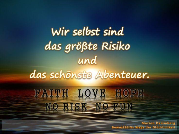 Das Risiko Namens Leben - Wir selbst sind das größte Risiko und das schönste Abenteuer. - BewusstSEINs Wege der Glücklichkeit, Marion Dammberg, BewusstSEINs Life Coach