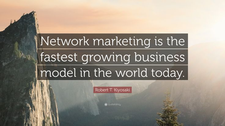 "Robert T. Kiyosaki Quote: ""Network marketing is the fastest ..."