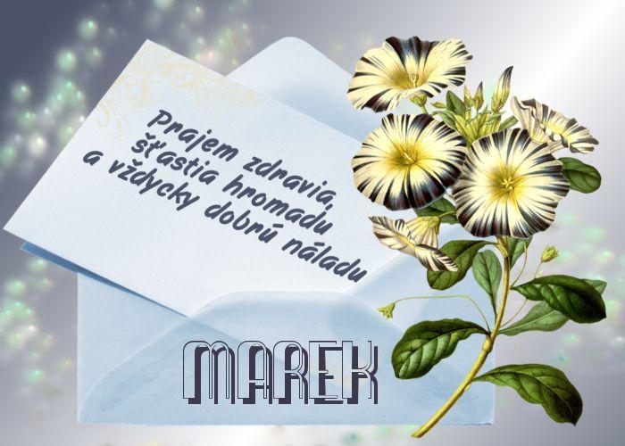Marek Prajem zdravia, šťastia hromadu a vždycky dobrú náladu