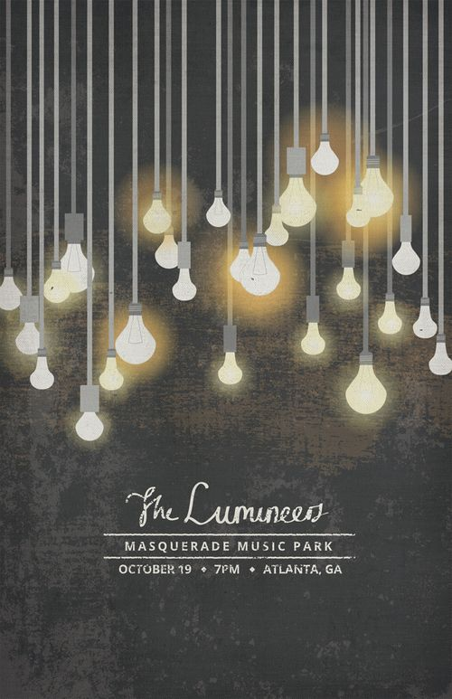 "This concert poster is easy to read with the information arranged hierarchically. The horizontal text and lines between the text make a wonderful juxtaposition to the vertical lines in the hanging lights. The chock board and grunge look is contrasted well to the bright, clean feeling that lights give and the script of ""The Lumineers."" The dark background, but not completely black keeps the poster from becoming flat while creating contrast with the content of the poster."