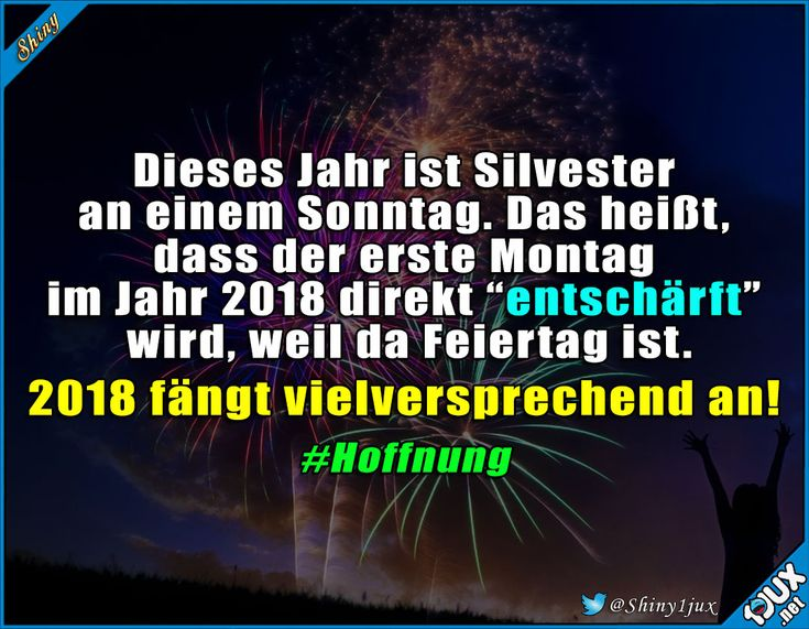 Guter Start ins neue Jahr! #Silvester #Neujahr #Jahr2018 #2018 #Glück #Sprüche #glücklichesneuesJahr #fröhlichesneuesjahr