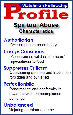 Watchman fellowship: Characteristics of spiritual abuse, via Under Much Grace