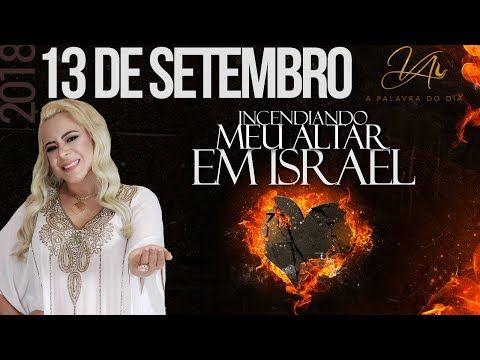 13set2018 Incendiando Meu Altar Em Israel A Palavra Do Dia