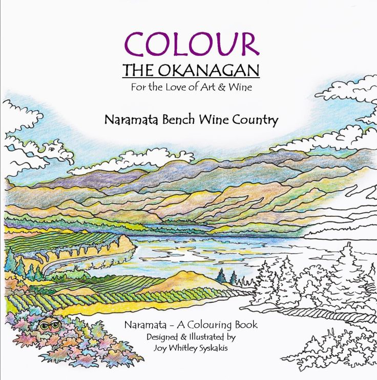 Naramata Bench Wine Country, a colouring book designed and Illustrated by Joy Whitley Syskakis of Colour the Okanagan Illustrations Company. Request YOUR very own copy today via our website! All images and illustrations are Copyright protected!