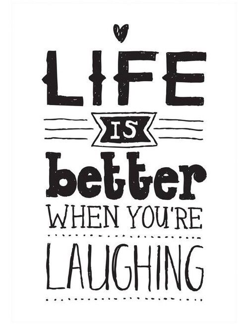 Life is better when you're laughing. Quote, stay positive, good vibes, happy