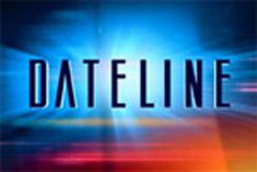 DATELINE N.B.C. The staff of NBC News take a look at the recent news stories that have been making the headlines. (2 Hours)