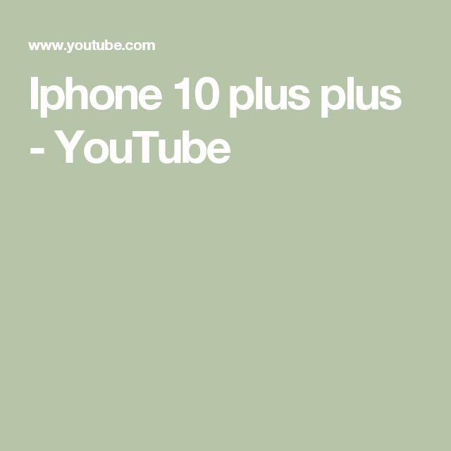 Iphone 10 plus plus - YouTube