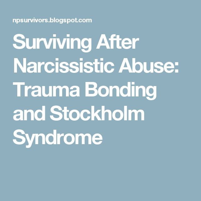 Surviving After Narcissistic Abuse: Trauma Bonding and Stockholm Syndrome