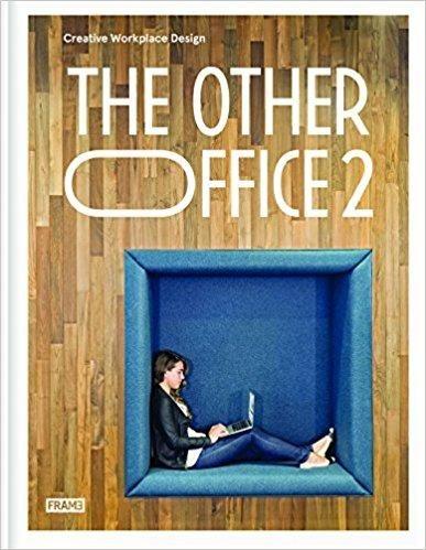 Télécharger The Other Office 2 : Creative Workplace Design Gratuit