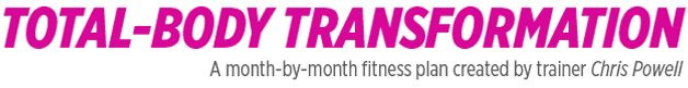 12 month Total-Body Transformation: A month-by-month fitness plan created by trainer Chris Powell