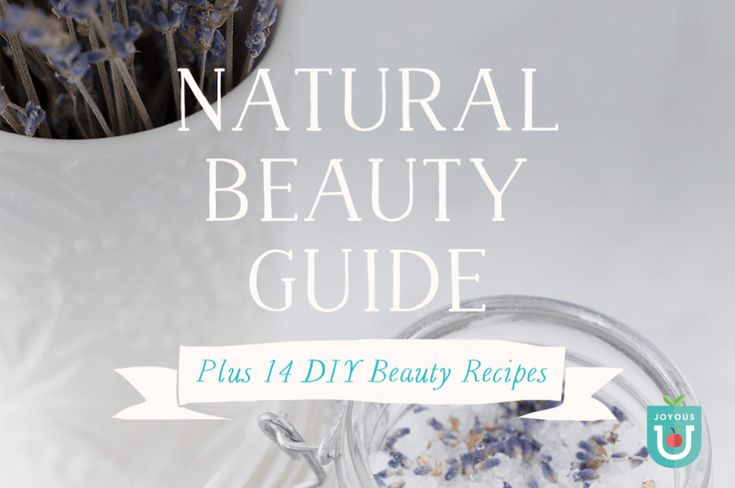 Natural Beauty Guide – Learn the foundations of natural beauty with 14 #DIY Beauty Recipes