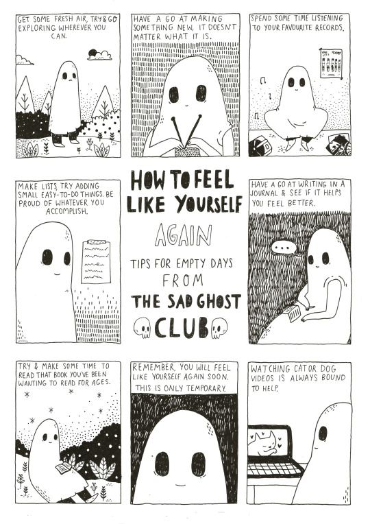 How to feel like yourself again • Tips for empty days from the Sad Ghost Club