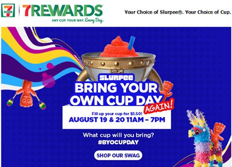 7-Eleven's Bring Your Own Cup Days are back AGAIN on August 19 & 20, 11 a.m.–7 p.m. Chill out with the Slurpee® drink of your choice in a cup of your choice for only $1.50!
