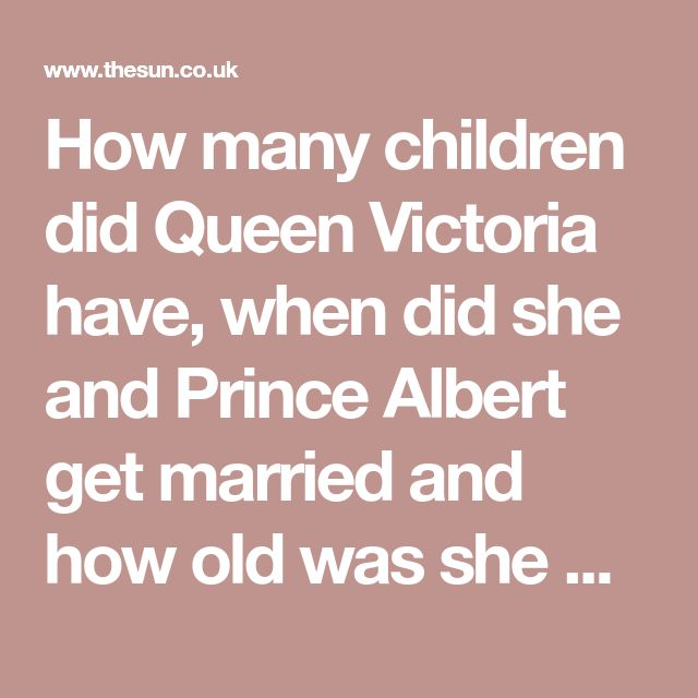 How many children did Queen Victoria have, when did she and Prince Albert get married and how old was she when she died?