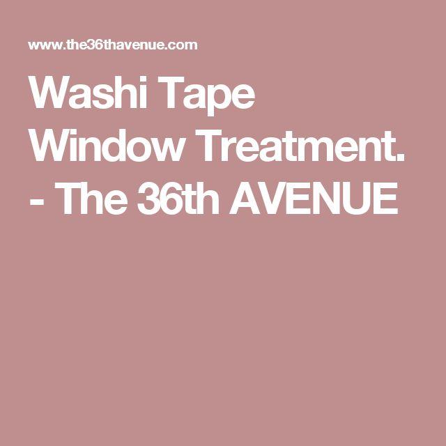 Washi Tape Window Treatment. - The 36th AVENUE