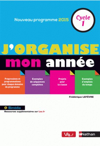 J'organise mon année : cycle 1, nouveau programme 2015 http://cataloguescd.univ-poitiers.fr/masc/Integration/EXPLOITATION/statique/recherchesimple.asp?id=194162532